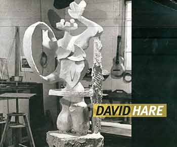 David Hare. (Catalog for the exhibition held at Weinstein Gallery, San Francisco, Sept. 22-Oct. 25, 2012.). David Hare, Ellen Russotto.