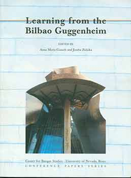 Learning From The Bilbao Guggenheim (Center for Basque Studies Conference Papers Series) (Papers given at the conference held Apr. 22 - 24, 2004, Reno, Nevada.). Ana María Guasch, Joseba Zulaika.