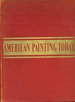 American Painting Today. (Signed by Thalia Cheronis Selz). Forbes Watson.