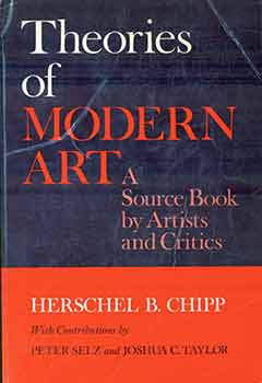 Theories Of Modern Art A Source Book By Artists And Critics By Peter Selz Joshua Charles Taylor Herschel B Chipp On Alan Wofsy Fine Arts