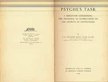 Psyche's Task. A Discourse Concerning the Influence of Superstition on the Growth of Institutions. James George Frazer.