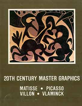 20th Century Master Graphics: Matisse, Villon, Picasso, Vlaminck. Fall 1980. R.S. Johnson Inernational, Chicago, IL. [Exhibition Catalogue]. Pablo Picasso, Henri Matisse, Jacques Villon, Maurice de Vlaminck, R S. Johnson International, artist., Chicago.