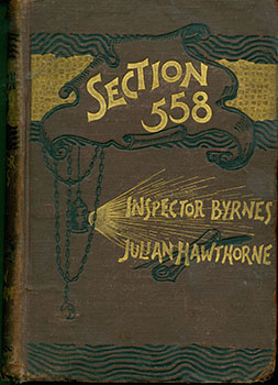 Section 558, Or the Fatal Letter. From the Diary of Inspector Byrnes. Julian Hawthorne.