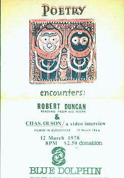 Poetry Encounters: Robert Duncan Reading From His Work & Chas. Olson, a Video Interview, Filmed In Gloucester, 12 March 1966. 12 March 1978. Blue Dolphin, Robert Duncan, Charles Olson.