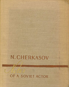 Notes of a Soviet Actor. N. Cherkasov, Invanov-Mumijev G., S. Rosenberg.