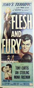 Flesh and Fury. Universal, Leonard Goldstein, Jan Sterling Joseph Pevney. With Tony Curtis, Wallace Ford, Mona Freeman, prod.