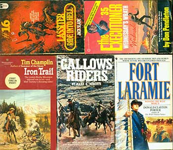 Winning the West - Book 2: Fort Laramie. Gallows Riders. Iron Trail. The Executioner #35: Wednesday's Wrath. Ride Into Hell. Donald Clayton Porter, Mark K. Roberts, Tim Champlin, Don Pendleton, Jack Slade.