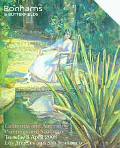 """California and American Paintings and Sculpture. April 8, 2008. Sale # """"16073."""" Lots 1 - 256. Annotated Copy by Auction House with Sales Results. Bonhams, Butterfields, Los Angeles / San Francisco."""