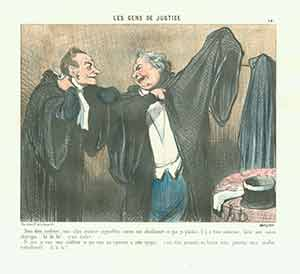 """Dites donc, confrere, vous allez soutenir aujourd'hui contre mon absolument... (Well, my dear colleague, today you will be pleading against me...)"" from Les Gens de Justice (Lawyers and Judges) Series, 1845-1848. Plate No.14. Honoré Daumier."