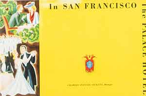 "The Palace Hotel: In San Francisco..."" [promotional booklet]. Antonio Stotomayor, Arthur De Carvalho, artist, photog."