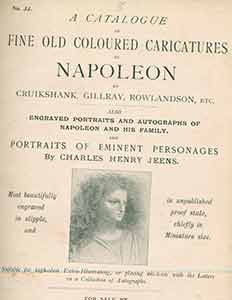 No. 33: A Catalog of Fine Old Coloured Caricatures of Napoleon by Cruikshank, Gillray, Rowlandson, Etc. Genry Sotheran, Co, pub.