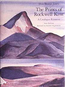 Prints of Rockwell Kent: A Catalogue Raisonné. Dan Burne Jones.