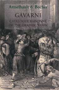 Gavarni: Catalogue Raisonné of the Graphic Work. J. Armelhault, E. Bocher.
