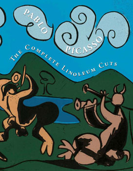 Picasso's Paintings, Watercolors, Drawings & Sculpture: The Complete Linoleum Cuts, 1939-1968. The Picasso Project.