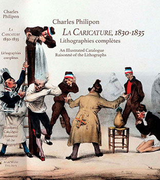 La Caricature, 1830-1835. Lithographies complètes. An Illustrated Catalogue Raisonné of the Lithographs. Charles Philipon.