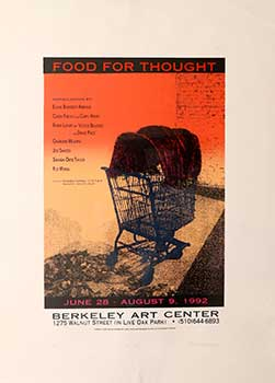 Food for Thought. Poster for a multi-artist Installation in Berkeley, June-August 1992. Robin Henderson.