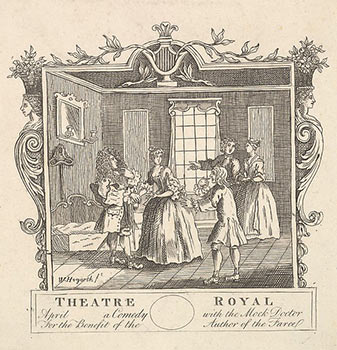 """Theatre Royal / April ____ a Comedy / with the Mock Doctor / For the Benefit of the / Author of the Farce"". Within image ""W. Hogarth ft"";. William Hogarth, After. Engraved Formerly attributed to Joseph Sympson Jr, active British."