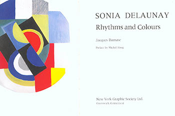Sonia Delaunay; Rhythms and Colours. Jacques Damase.