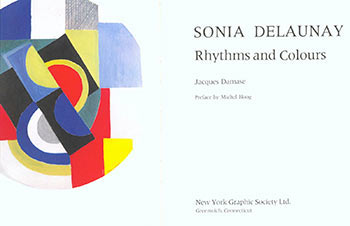 Sonia Delaunay; Rhythms and Colours. Jacques Damase, Sonia Delaunay, artist -.