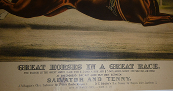 """Great Horses in a Great Race """"The Finish in The Great Match Race For $ 5.000. A Side and $ 5.000. Added Money One Mile and a Quarter...At Sheepshead Bay, N.Y. June 25th 1890...Between Salvator and Tenny. J.B. Haggin's Ch. c. Salvator by Prince Charlie Murphy...1. D.T. Pulsifer's B.c. Tenny by Rayon d'Or...Garrison 2. Won by a Neck Only...Time 2:05. First edition. John Cameron, Currier, Ives."""