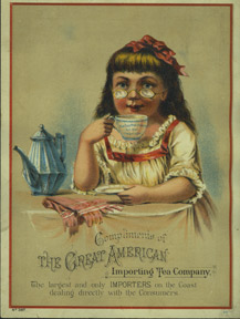 Compliments of the Great American Importing Tea Company. Anonymous.