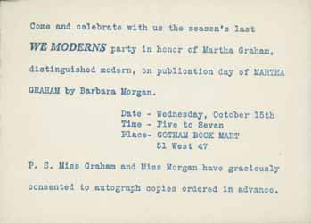 Come and celebrate with us the season's last WE MODERNS party in honor of Martha Graham, distinguished modern, on publication day of Martha Graham by Barbara Morgan. Martha Graham.