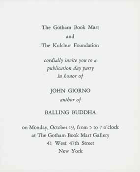 The Gotham Book Mart and The Kulchur Foundation cordially invite you to a publication day party in honor of JOHN GIORNO author of BALLING BUDDHA. John Giorno.