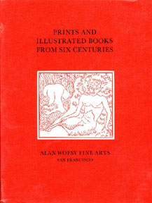 Prints and Illustrated Books from Six Centuries. Catalogue no. 1. Alan Wofsy Fine Arts, Calif San Francisco.