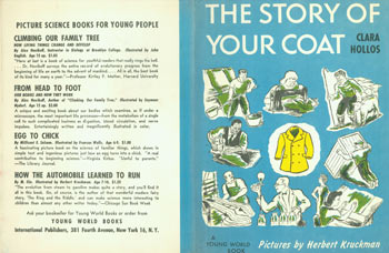Dust Jacket only for The Story of Your Coat. Clara Hollos, Herbert Kruckman, illustr.