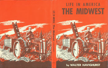 Dust Jacket only for Life In America: The Midwest. Walter Havighurst.