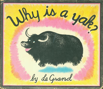Why Is A Yak? Le Grand.
