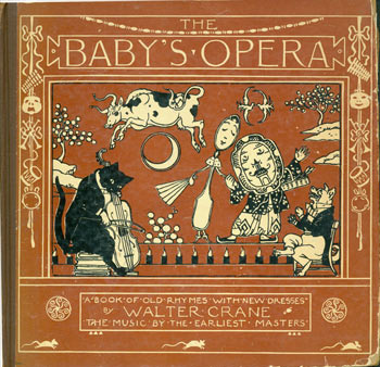 The Baby's Opera: A Book of Old Rhymes with New Dresses. engraver, printer, Walter Crane, Edmund Evans.