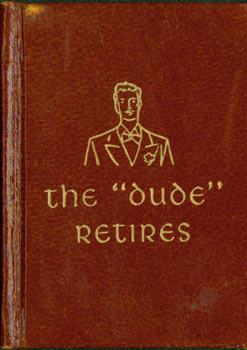 "The ""Dude"" Retires. Black Cat Press, Norman W. Forgue, Bela Blau, J. Francis Concidine."