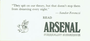 """""""They spit on our theory, but that doesn't stop them from dreaming every night.'' --Sandor Ferenczi Read Arsenal Surrealist Subversion. Arsenal Surrealist Subversion, Franklin Rosemont, Chicago."""