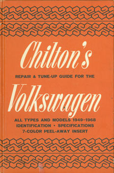 Chilton's Repair & Tune-Up Guide. Volkswagen. All Types and Models 1949 - 1968. Chilton Book Company, Ronald M. Weiers, PA Philadelphia.
