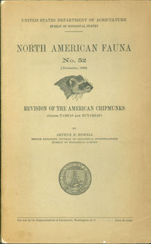 Revision of the American Chipmunks (Genera Tamias and Eutamias). North American Fauna. No. 52. Arthur Holmes Howell, United States Department of Agriculture.