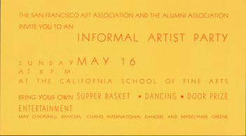 The San Francisco Art Association and the Alumni Association Invite You to an Informal Artist Party, Sunday May 16 [1942?] at 6pm at the California School of Fine Arts. San Francisco Art Association.