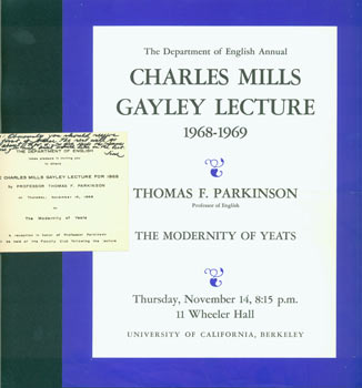 The Modernity of Yeats. The Department of English Annual Charles Mills Gayley Lecture 1968 - 1969. Thomas F.Parkinson, Professor of English, November 14, 1968, at Wheeler Hall, UC Berkeley. UC Berkeley Department of English, Thomas F. Parkinson, 1920 - 1992.