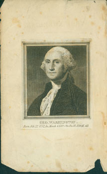 Engraving of Geo. Washington, Born Feb. 22 1732, In March 4, 1789, Obt. Dec. 14 1799, AE 68. 18th Century American Engraver.