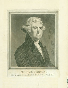 Engraving of Thomas Jefferson, Born April 2, 1743, In 1801, Obt. July 4, 1826, AE 83. 19th Century American Engraver.