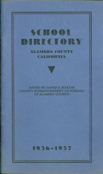 School Directory, Alameda County California, 1936 - 1937. Alameda County, County Superintendent of Schools David E. Martin, California.