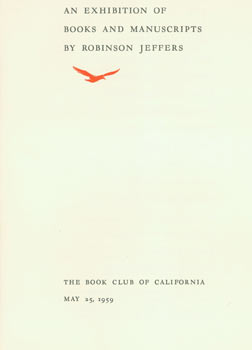 An Exhibition of Books and Manuscripts by Robinson Jeffers. First Edition. Book Club of California, Theodore M. Lilienthal.