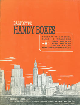 Baltotype Handy Boxes. Decorative Material, Swash Characters, Piece Borders, Strip Borders, Color Spots, Fractions-Initials-Rule. 1969 Price List. Baltimore Type And Composition Corporation.
