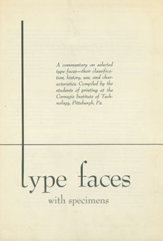 Type Faces With Specimens. Original First Edition. Carnegie Institute of Technology, PA Pittsburgh.