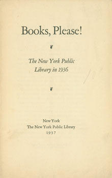 Books, Please! The New York Public Library in 1936. New York Public Library, Florence Fearrington, NY, cur.