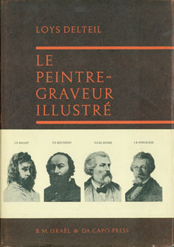 Le Peintre-Graveur Illustre. JF Millet; Th. Rousseau; Jules Dupre; JB Jongkind. Reprint Of Volume 1 (Originally published 1906 in Paris). Loys Delteil, JF Millet, Th. Rousseau, Jules Dupre, JB Jongkind.