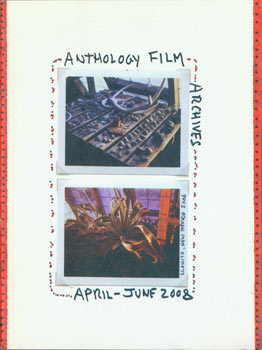 Anthology Film Archives. Volume 37, No. 2. April - May - June, 2008. Anthology Film Archives, New York.