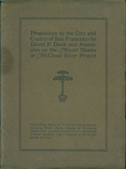 Proposition To The City and County of San Francisco by David P. Doak and Associates on The Mount Shasta or McCloud River Project. David P. Doak, Associates, Clement H. Miller, Chief Engineer.