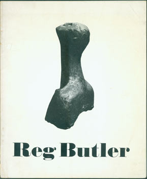 The Hanover Gallery Presents Reg Butler May - June 1957. Hanover Gallery, Reg Butler, London.