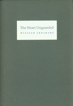 The Heart Unguarded. One of 300 copies. William Miller Abrahams, Peter Stansky, Philippe Tapon, Peter Koch, Becky Fischbach, intro, fwd, printer, des.